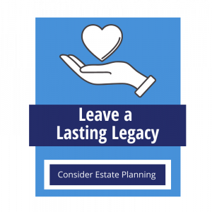"""graphic icon reading """"leave a lasting legacy, consider estate planning"""""""